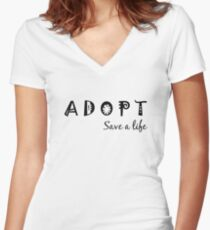 Adopt. Save a Life.  Women's Fitted V-Neck T-Shirt