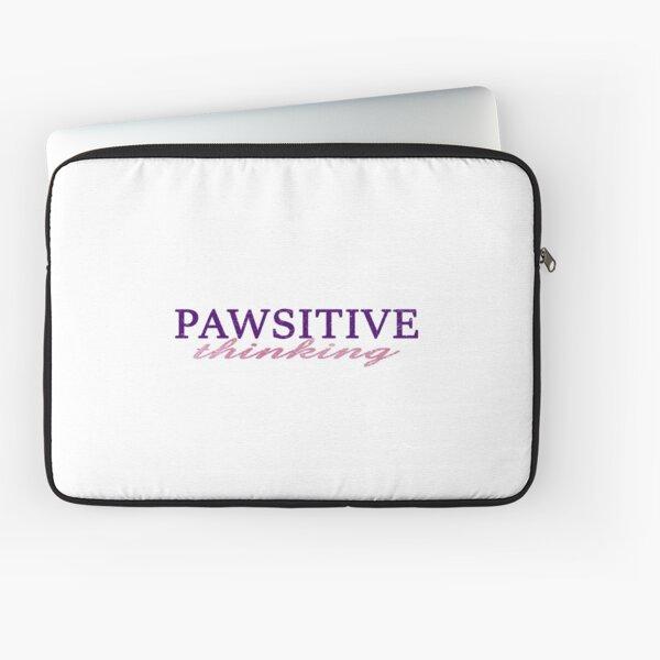 Pawsitive (positive) thinking  Laptop Sleeve