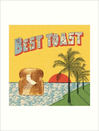 Best Coast, Best Toast by slugspoon