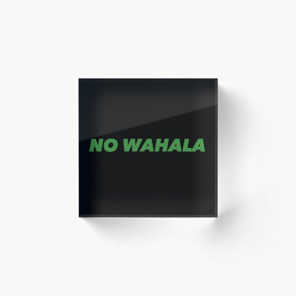 No Wahala (No Problem) Nigeria Pidgin Quote -Saying Acrylic Block
