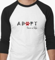 Adopt. Save a Life. Men's Baseball ¾ T-Shirt