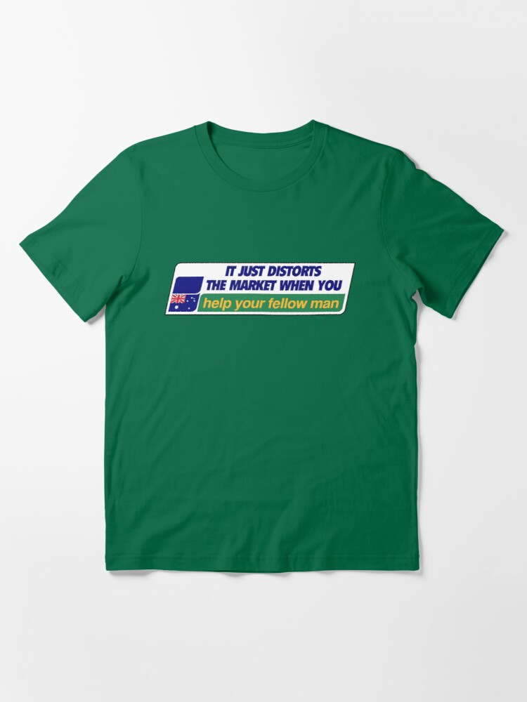 Alternate view of It just distorts the market when you help your fellow man. Essential T-Shirt