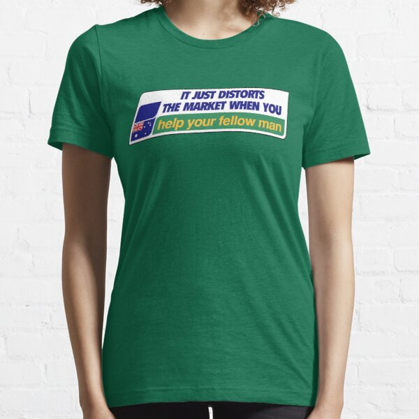 It just distorts the market when you help your fellow man. Essential T-Shirt