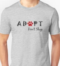 Adopt. Don't Shop! Unisex T-Shirt