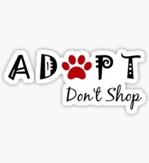 Adopt. Don't Shop! Sticker