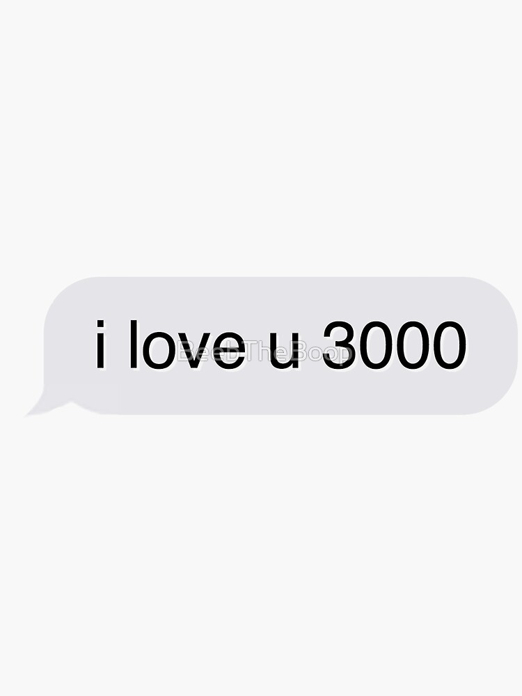 i love u 3000 by BeebTheBoop