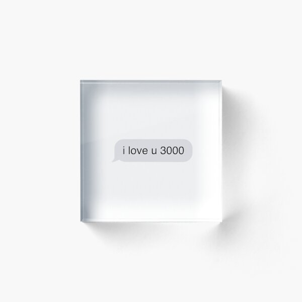 i love u 3000 Acrylic Block