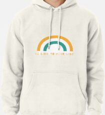 be kind to your mind rainbow Pullover Hoodie