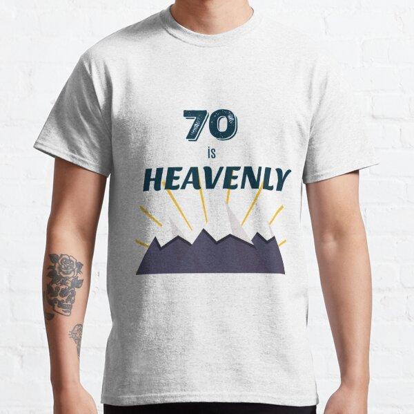 70 is heavenly Classic T-Shirt