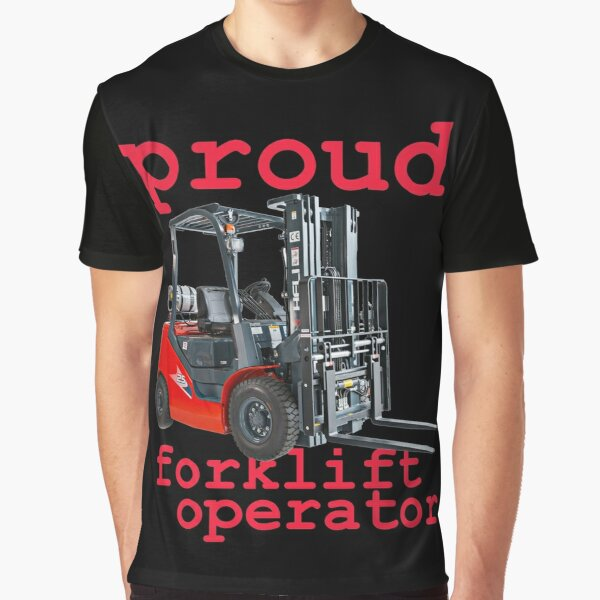proud forklift operator Graphic T-Shirt