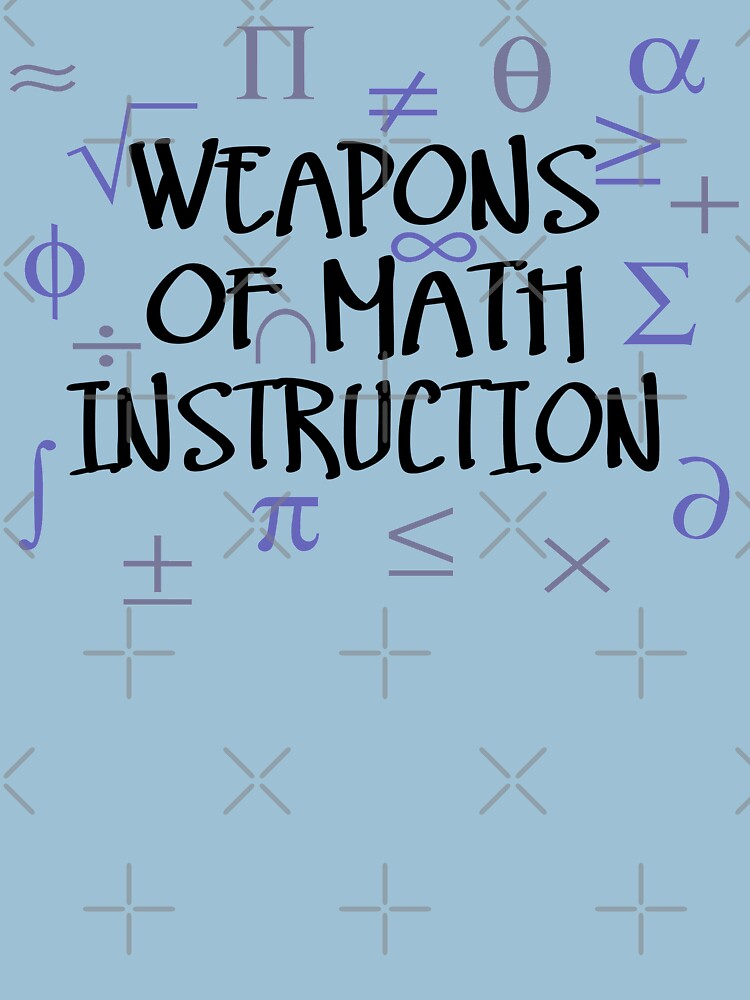 Weapons of Math Instruction by Thogek