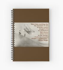 More Than Anything Else - Wilbur Wright  Spiral Notebook