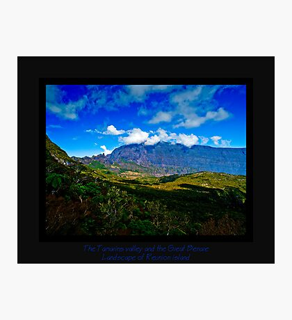 The Tamarins valley and the Great Bènare Photographic Print