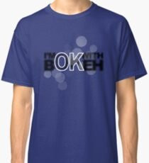 I'm ok with Bokeh! Classic T-Shirt