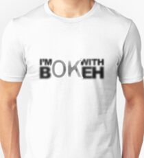 I'm ok with Bokeh! Unisex T-Shirt