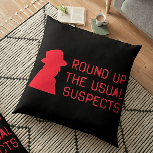Round Up The Usual Suspects Quote Floor Pillow