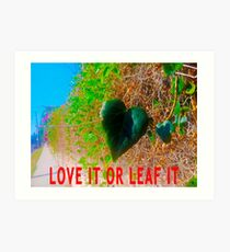 Love It Or Leaf It Art Print