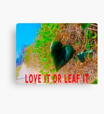 Love It Or Leaf It Canvas Print