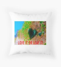 Love It Or Leaf It Throw Pillow