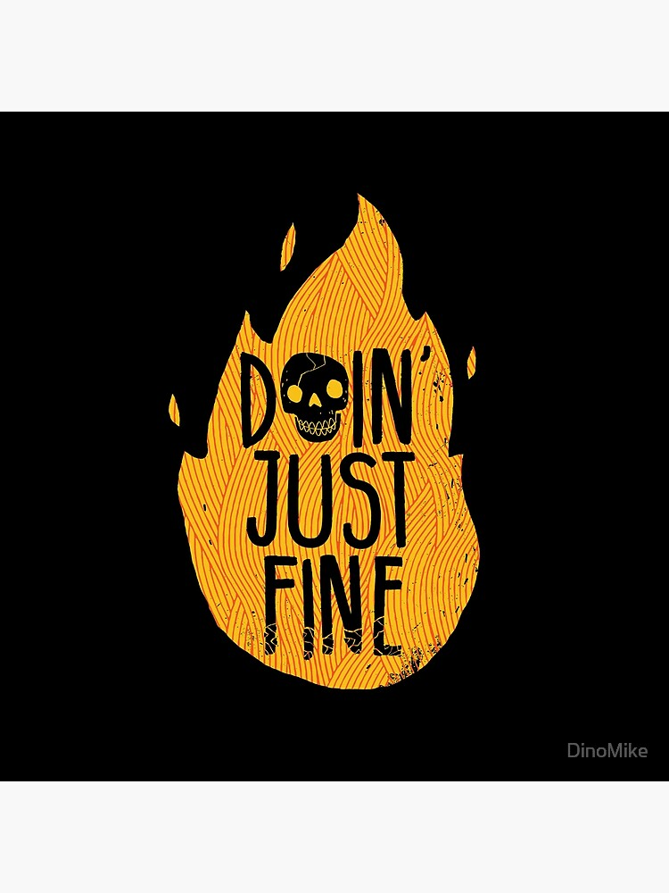 Doin' Just Fine by DinoMike