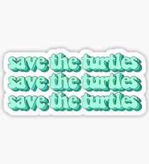 save the turtles Sticker