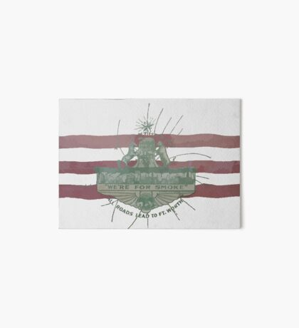 Old Fort Worth Flag - We're For Smoke - All Roads Lead to Ft. Worth Art Board Print