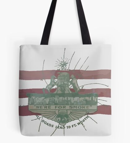 Old Fort Worth Flag - We're For Smoke - All Roads Lead to Ft. Worth Tote Bag