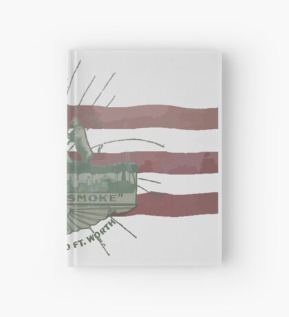 Old Fort Worth Flag - We're For Smoke - All Roads Lead to Ft. Worth Hardcover Journal