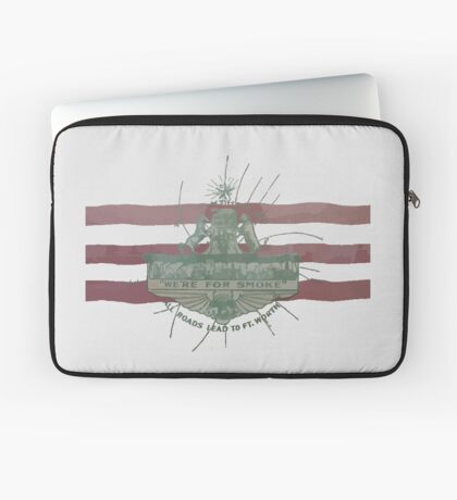 Old Fort Worth Flag - We're For Smoke - All Roads Lead to Ft. Worth Laptop Sleeve