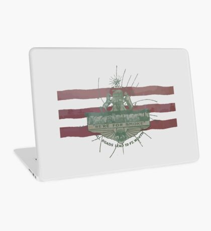 Old Fort Worth Flag - We're For Smoke - All Roads Lead to Ft. Worth Laptop Skin