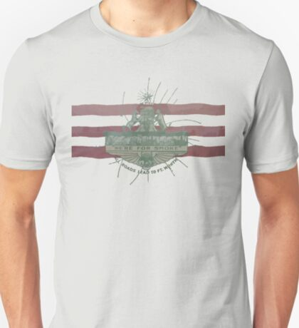 Old Fort Worth Flag - We're For Smoke - All Roads Lead to Ft. Worth T-Shirt