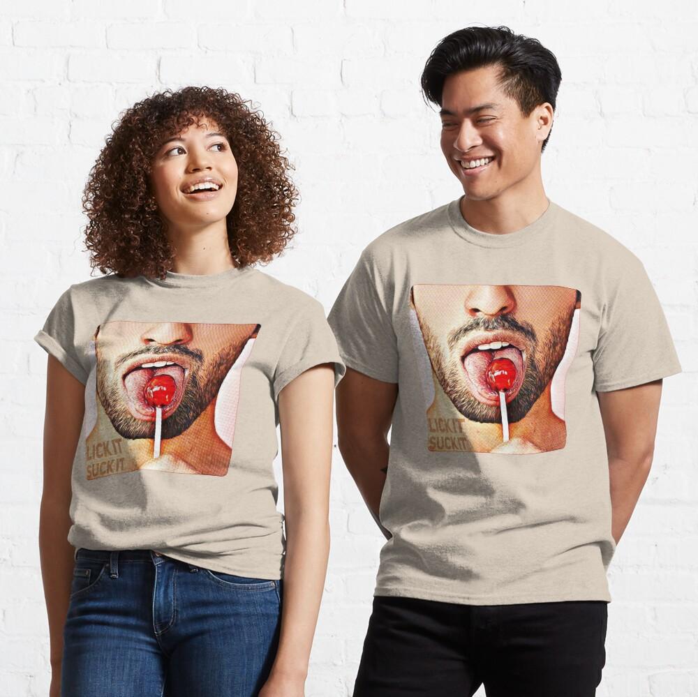 Lick it, Suck it Classic T-Shirt