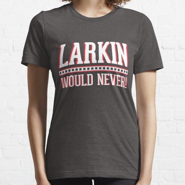 Larkin Would Never Essential T-Shirt