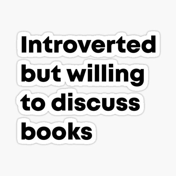 Introvertido pero dispuesto a discutir libros Pegatina