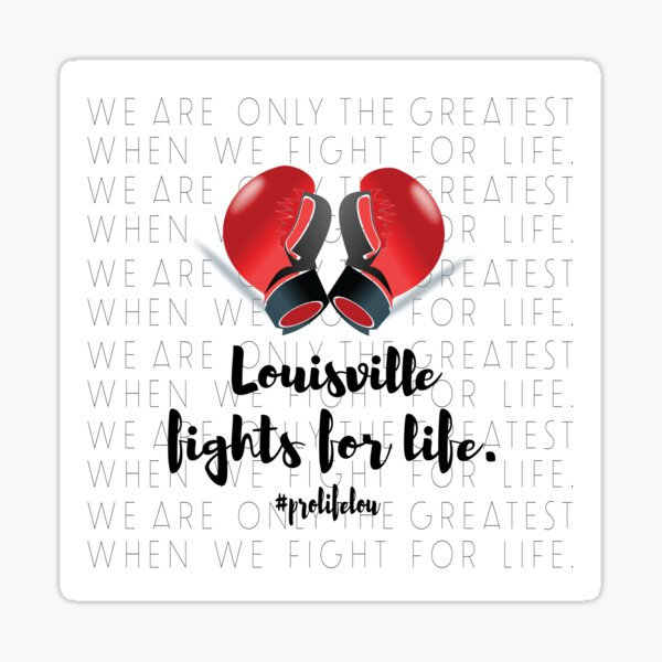Louisville Fights for Life Sticker