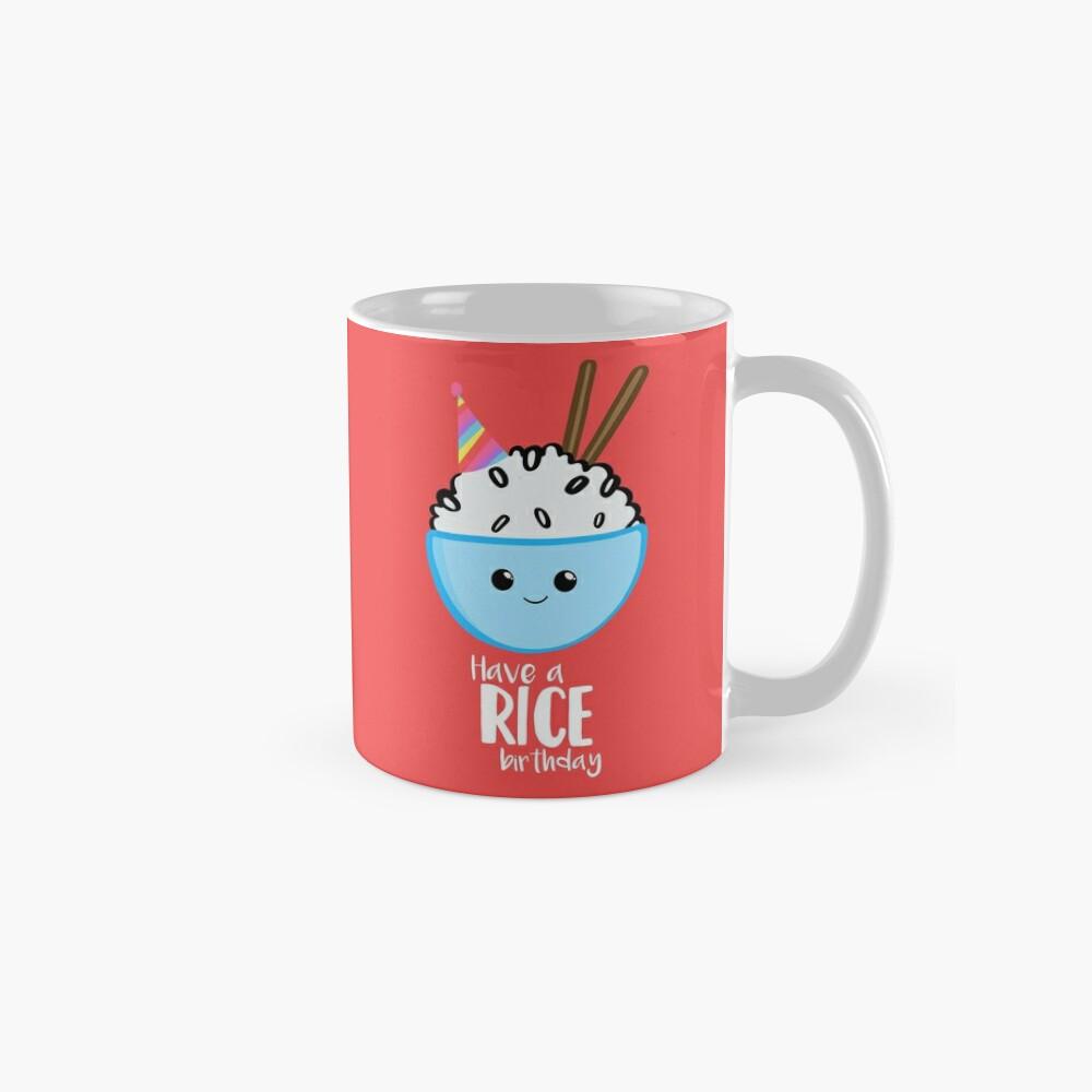 RICE Pun - Have a rice birthday - Have a nice Birthday! Mugs