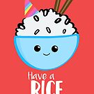 RICE Pun - Have a rice birthday - Have a nice Birthday! by JustTheBeginning-x (Tori)
