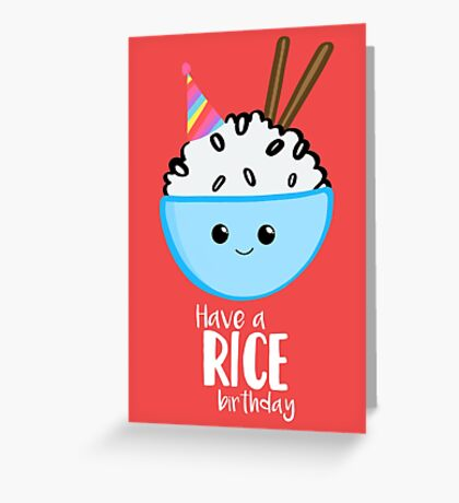 RICE Pun - Have a rice birthday - Have a nice Birthday! Greeting Card