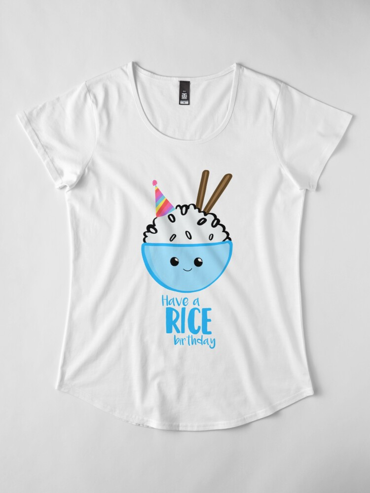 Alternate view of RICE Pun - Have a rice birthday - Have a nice Birthday! Premium Scoop T-Shirt