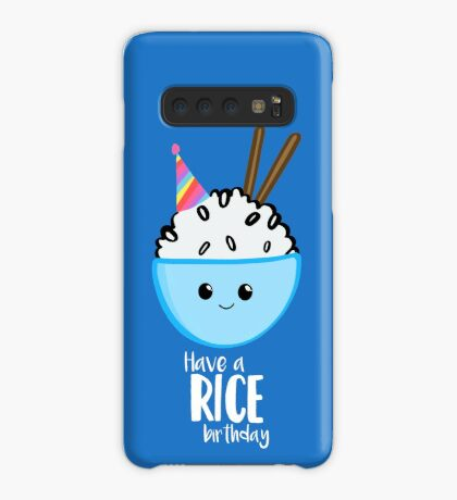 Have a rice birthday Shirt - Have a nice Birthday! Case/Skin for Samsung Galaxy