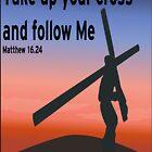 Nimm dein Kreuz und folge mir - Bibelvers von Espied
