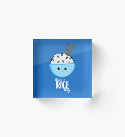RICE Pun - Have a rice day! Motivational Acrylic Block