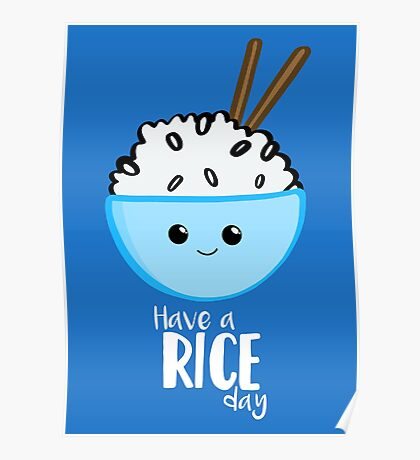RICE Pun - Have a rice day! Motivational Poster