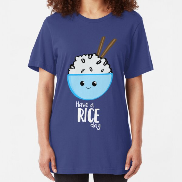 RICE Pun - Have a rice day! Motivational Slim Fit T-Shirt