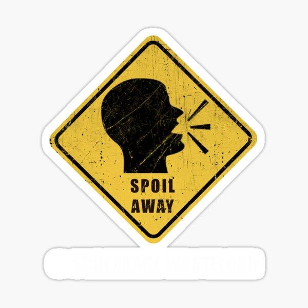 Spoil Away (White Logo) Sticker