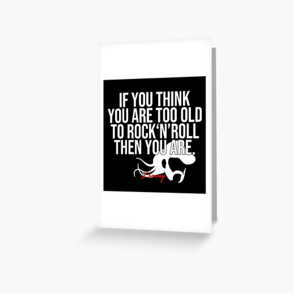 Lemmy Quote Greeting Card