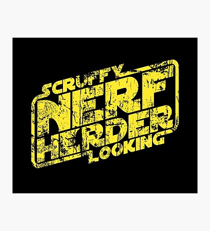 Scruffy Looking Nerf Herder Photographic Print