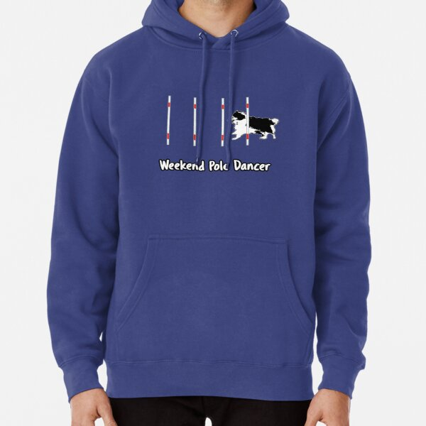 Dog Agility T Shirt - Weekend Pole Dancer; starring a Sheltie Pullover Hoodie