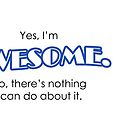 Yes, I'm Awesome Typography Design Blue Self Motivation by hipsterbibb