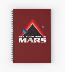 Get Your Ass to Mars Spiral Notebook